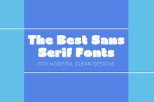 The Best Sans Serif Fonts for Modern, Clean Designs