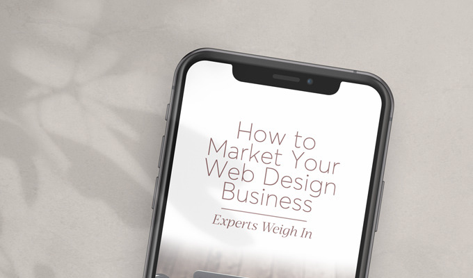 How to Market Your Web Design Business: Experts Weigh In