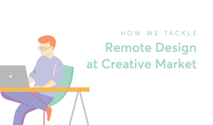 Remote Design at Creative Market: How We Do It