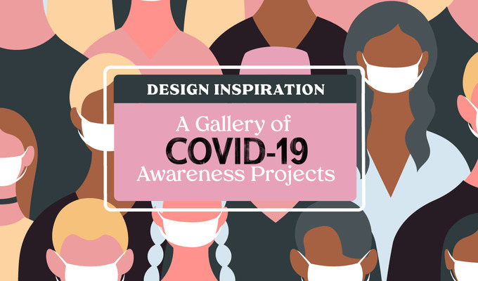 Design Inspiration: A Gallery of COVID-19 Awareness Projects