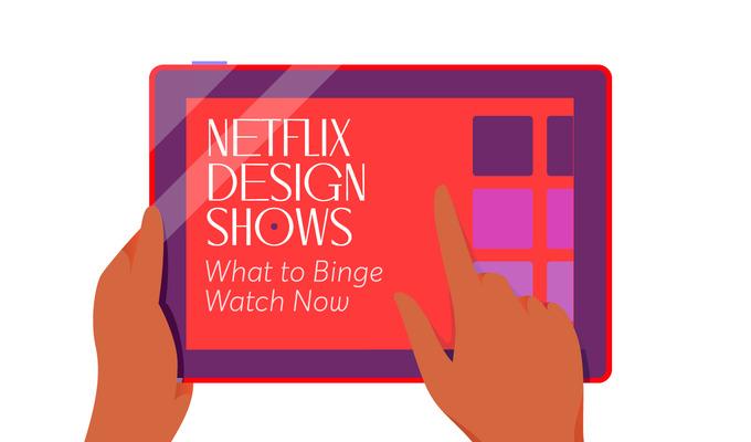 Netflix Design Shows: What to Binge-Watch Now?